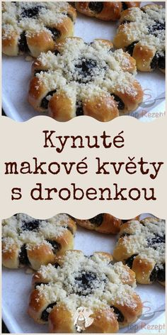 Kynuté makové květy s drobenkou Czech Recipes, Graham Crackers, Recipe Box, Food And Drink, Cooking Recipes, Favorite Recipes, Sweets, Breakfast, Cake