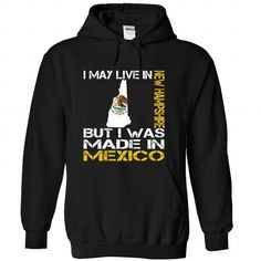 I May Live in New Hampshire But I Was Made in Mexico T-Shirts, Hoodies (39.99$ ==► Order Here!)
