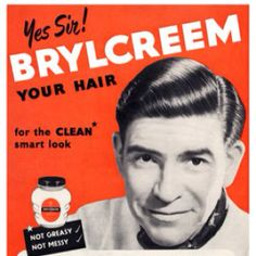 Brylcreem .. A little dab will do ya!