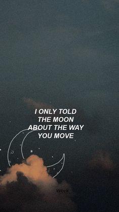 """""""Le conte a la luna sobre la manera en la que te mueves"""""""