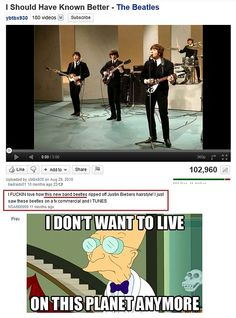 I don't want to live on this planet anymore.