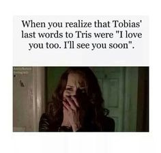 What if that was a sign that Tobias and Tris will be reunited soon ... plssss tell me that is what it means and that he doesn't have false hope...ok I can't handle this