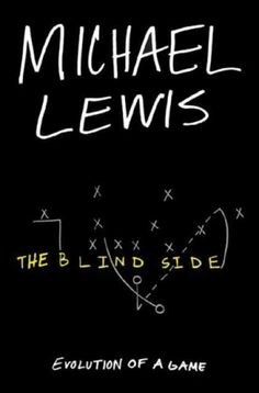 THE BLIND SIDE by Michael Lewis - The film starred Sandra Bullock.