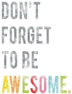 Sweet AWESOMENESS!!!! #beingawesome #inspiration #keepgoing #livinglife