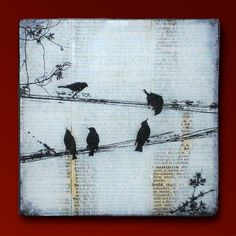Black Birds on a Wire Handmade Glass and Wood Wall Blox from Upcycled Dictionary page book art - WilD WorDz - Carriers of the Word 3 of 4 - Fabric painting - glaskunst Book Art, White Acrylic Paint, Dictionary Art, Wire Art, Painting On Wood, Altered Art, Collage Art, Paper Art, Red Poppies