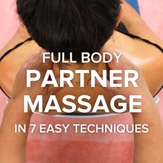 Full Body Partner Massage - Massage tips - Massage Tips, Partner Massage, Foot Massage, Massage Therapy, Massage Body, Reflexology Massage, Lymph Massage, Full Body, Natural Health