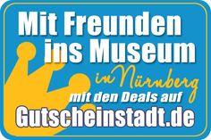 Mit Glück günstiger mit Freunden ins #Museum in #Nürnberg mit #Gutscheinstadt