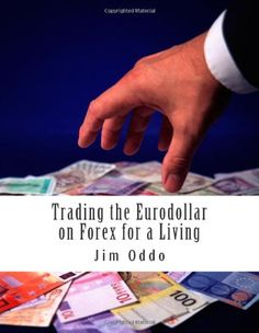 trading the eurodollar on forex for a living Forex Trading Basics, Learn Forex Trading, Forex Trading System, Forex Trading Strategies, Foreign Exchange, Financial News, Confidence Building, Investing, Advice