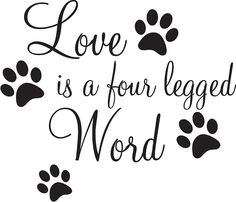 Love Is A Four Legged Word Wall Decal Sticker Wall Vinyl Motivational Quotes Quotes Pinterest Picture