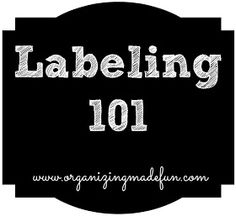 Labeling 101 | OrganizingMadeFun.com