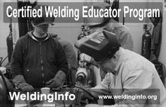 Know all about the procedure of certification for a Welding Educator or Instructor.