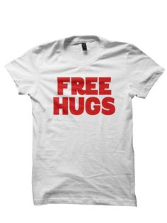 71ddb883 Free hugs t-shirt gift ideas birthday presents congratulations wedding  gifts bachelor party