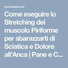 Come eseguire lo Stretching del muscolo Piriforme per sbarazzarti di Sciatica e Dolore all'Anca   Pane e Circo   Bloglovin'