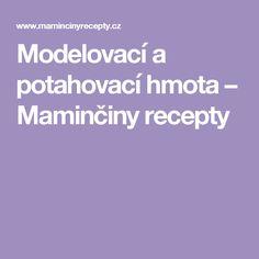 Modelovací a potahovací hmota – Maminčiny recepty