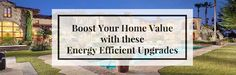 Boost the value of your property and cut back on utilities with these 5 upgrade ideas from HomeAdvisor