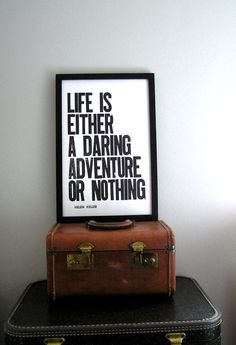 "Black and White Letterpress Print - "" Life Is Either A Daring Adventure Or Nothing "" - by happydeliveries"
