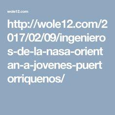 http://wole12.com/2017/02/09/ingenieros-de-la-nasa-orientan-a-jovenes-puertorriquenos/