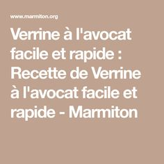 Verrine à l'avocat facile et rapide : Recette de Verrine à l'avocat facile et rapide - Marmiton Tequila, 20 Min, Math Equations, Home Fries, Salads, Olive Oil