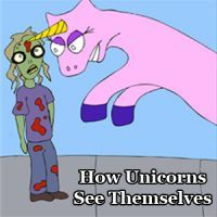 This is how unicorns see themselves. More memetasticness when you clickety click click!