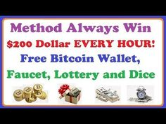 Method Always Win $200 EVERY HOUR! Free Bitcoin Wallet, Faucet, Lottery and Dice - http://LIFEWAYSVILLAGE.COM/lottery-lotto/method-always-win-200-every-hour-free-bitcoin-wallet-faucet-lottery-and-dice/