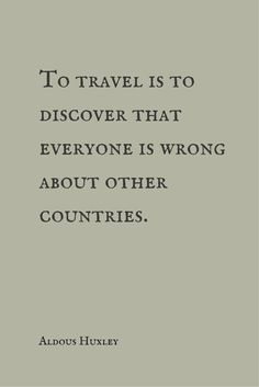 Travel Quotes Eliminating biases, acquiring knowledge, keeping an open mind and heart—> understanding —-> peace Travel Qoutes, Best Travel Quotes, Travel Humor, Quotes About Travel, Bus Travel, Quote Travel, Girl Travel, Travel Packing, Asia Travel