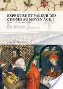 Expertise et valeur des choses au moyen âge / études réunies par Claude Denjean et Laurent Feller.(2013)