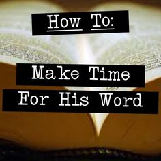 3 practical ways to make time for God's word in the midst of hectic mama schedules :)