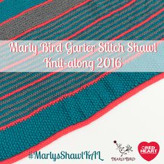 Marly Bird Garter Stitch Shawl Knit-along Section 4 - Marly Bird