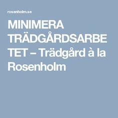 MINIMERA TRÄDGÅRDSARBETET – Trädgård à la Rosenholm