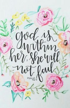 "Handwritten bible verse ""God is within she will not fail"" psalm sayings, scriptures, grace, quotes about God, prayers Psalm 46, Canvas Quotes, Bible Verses Quotes, Scriptures, Quotes Quotes, Qoutes, Bible Art, Scripture Art, Christian Quotes"