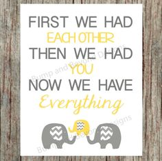 Nursery Wall Art. First We Had Each Other - Then We Had You - Now We Have Everything printable wall art is the perfect decor for your babys nursery or makes a great Baby Shower Gift. This listing is for one printable file but the text and colors can be customized to match your nursery décor. ***If you would like to change the COLOR or TEXT, please add this item to your cart AS WELL AS the following listing for the customization fee: https://www.etsy.com/listing/192007216. Please note: This…
