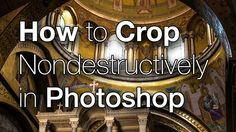 How to Crop Nondestructively in Photoshop