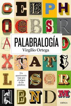 Palabralogía : un apasionante viaje por el origen de las palabras / Virgilio…
