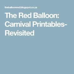 The Red Balloon: Carnival Printables- Revisited