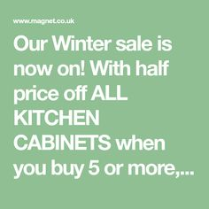 Our Winter sale is now on! With half price off ALL KITCHEN CABINETS when you buy 5 or more, plus a whole host of other offers, there couldn't be a better time to buy your fitted kitchen. Book an appointment today and be sure not to miss out! Kitchen Units, Kitchen Cabinets, Kitchen Sale, Half Price, Winter Sale, Kitchen Living, Kitchen Design, The Unit, Book