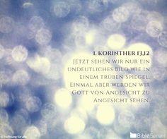 Nachzulesen auf BibleServer | 1. Korinther 13,12