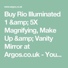 Buy Rio Illuminated 1 & 5X Magnifying, Make Up & Vanity Mirror at Argos.co.uk - Your Online Shop for Make up mirrors, Make up, skincare and nails, Health and beauty.