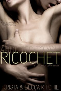 Ricochet (Addicted #1.5) by Krista Ritchie