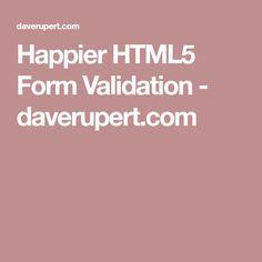 Happier HTML5 Form Validation - daverupert.com