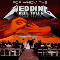 metal wedding music for a music/metal theme