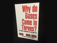 Signed copy of Why Do Buses Come In Threes