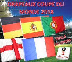 DRAPEAUX COUPE DU MONDE 2018 FLAG FRANCE ALLEMAGNE PORTUGAL ANGLETERRE ESPAGNE #mondial2018 #football