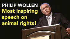 Philip Wollen - Most Inspiring Speech on Animal Rights!