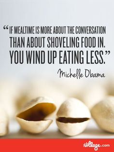 Make eating an experience rather than a race. #familydinner Get more tips from Michelle Obama. #WWloves