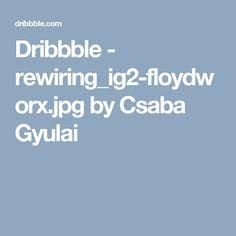 Dribbble - rewiring_ig2-floydworx.jpg by Csaba Gyulai