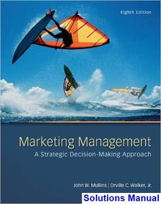 57 best solution manual download images on pinterest textbook marketing management a strategic decision making approach 8th edition mullins solutions manual test bank fandeluxe Gallery