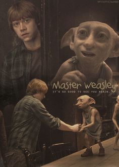 """Master Weasley it's so good to see you again."""