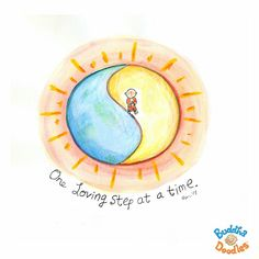 One loving step at a time. Art via Buddha Doodle @Mollycules
