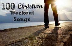100 Christian Workout Songs @Kristy Lumsden Lumsden Lumsden Lumsden Lumsden Lumsden Rawlins Mizzell