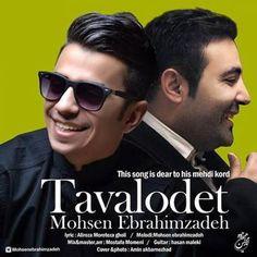 دانلود آهنگجدیدمحسن ابراهیم زادهبا نامتولدت Download New SongBy Mohsen EbrahimzadehCalledTavalodet